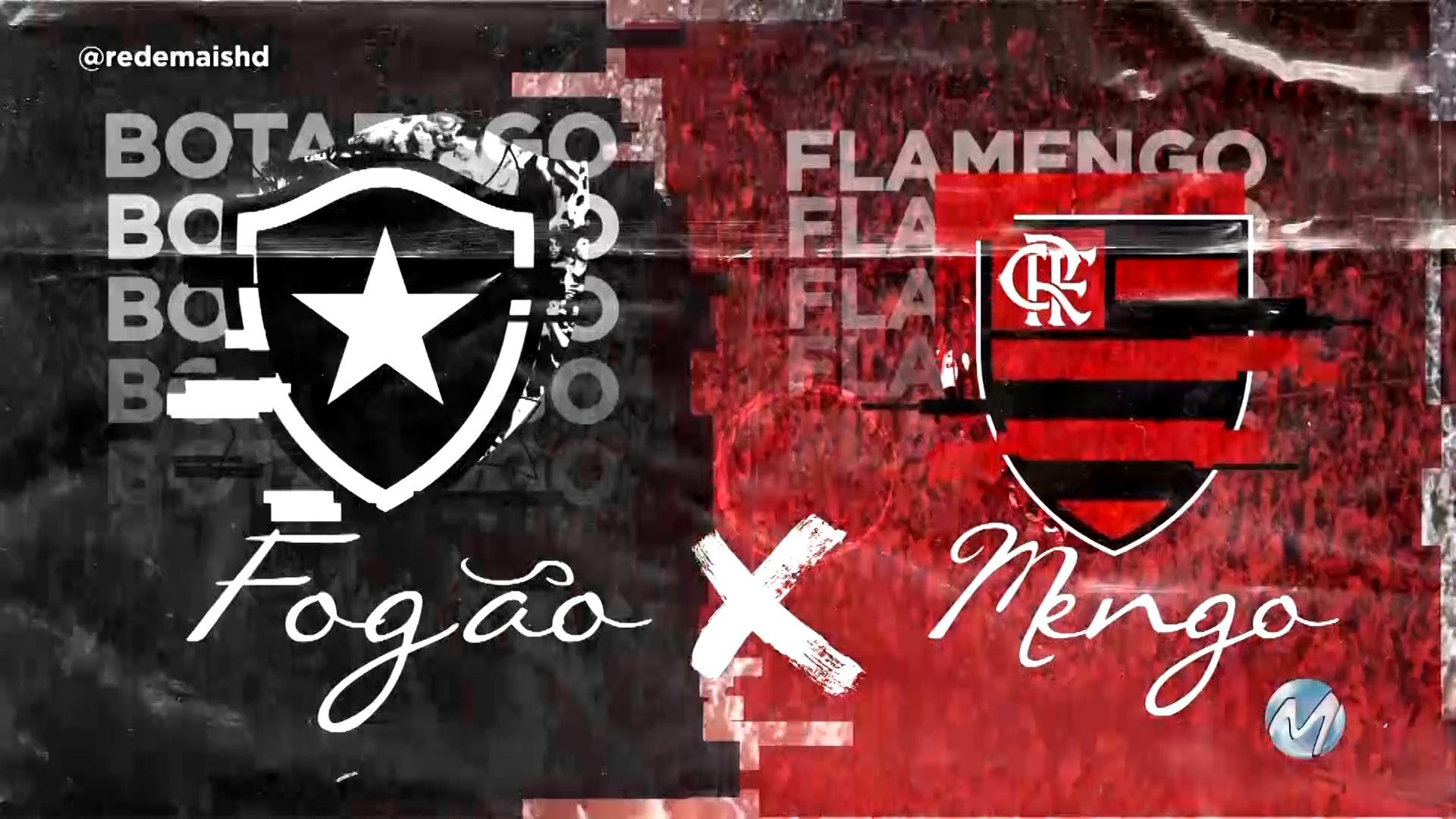 Botafogo X Flamengo na Rede Mais!