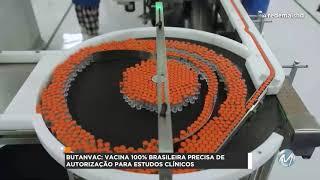 R+: Vacina 100% brasileira precisa de autorização