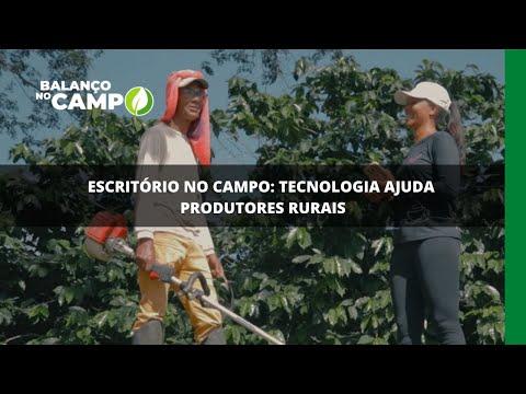 Escritório no campo: tecnologia ajuda produtores rurais