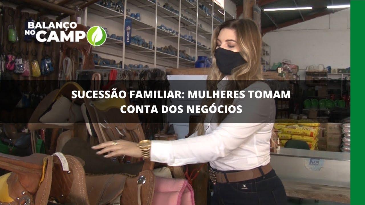 Sucessão familiar: mulheres tomam conta dos negócios