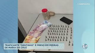 Traficante é preso em Pedras de Maria da Cruz
