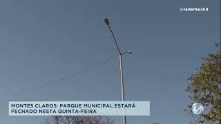 Parque municipal vai ficar fechado em Montes Claros