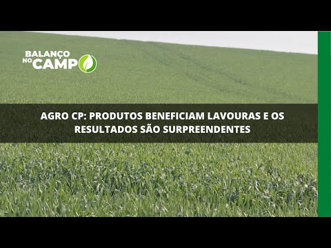 Agro CP: produtos beneficiam lavouras e os resultados são surpreendentes