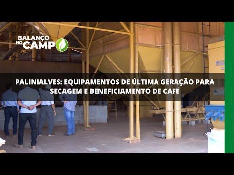 Palinialves: equipamentos de última geração para secagem e beneficiamento de café