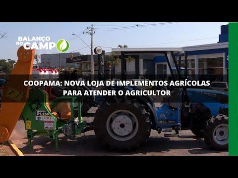 Coopama: nova loja de implementos agrícolas para atender o agricultor