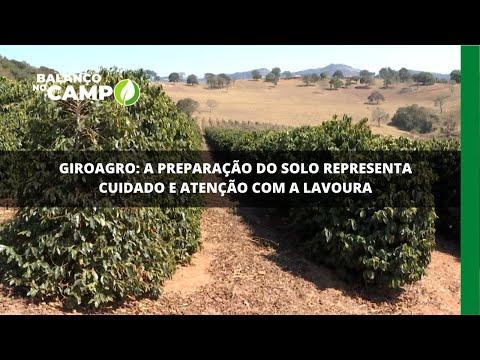 Giroagro: a preparação do solo representa cuidado e atenção com a lavoura