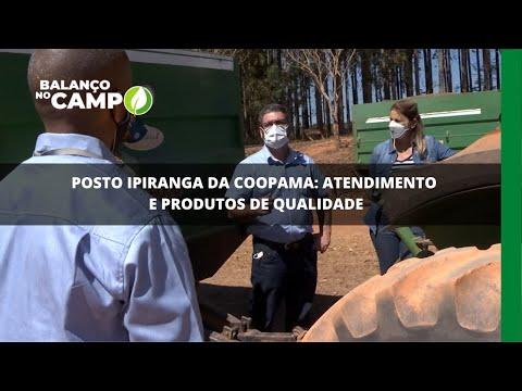 Posto Ipiranga da Coopama: atendimento e produtos de qualidade