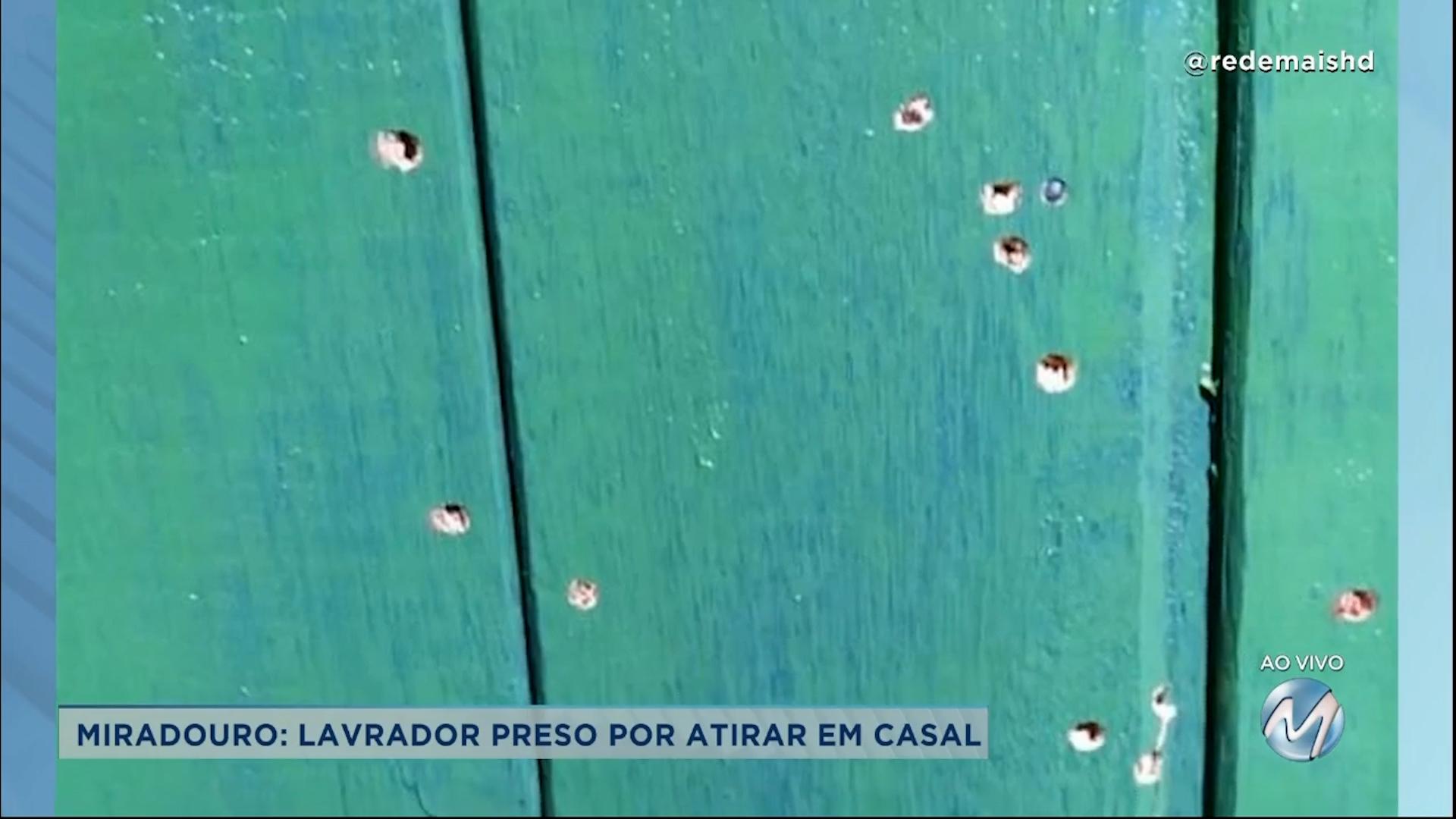 Miradouro: lavrador é preso por atirar em casal