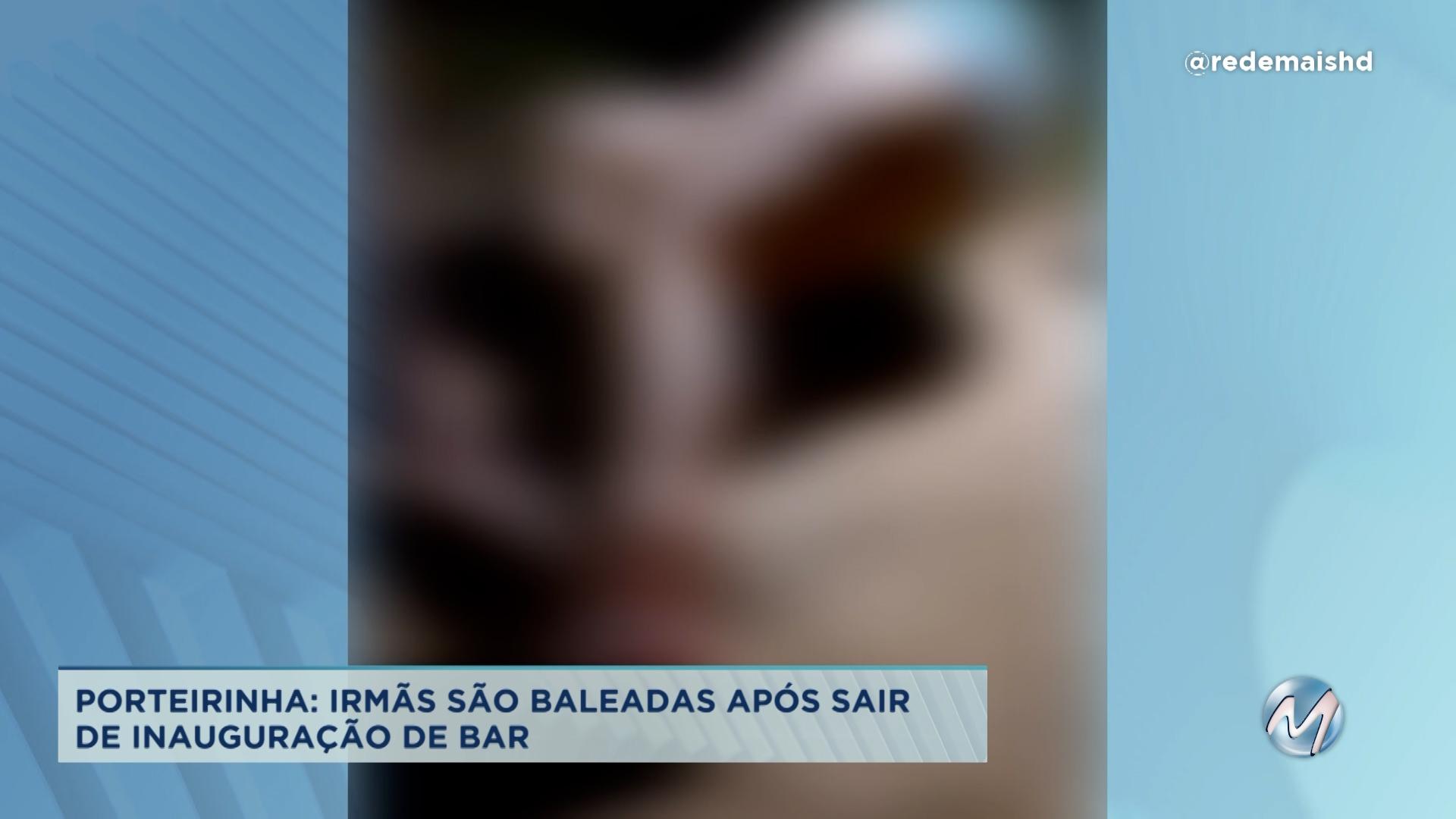 Porteirinha: irmãs são baleadas após bar ser inaugurado