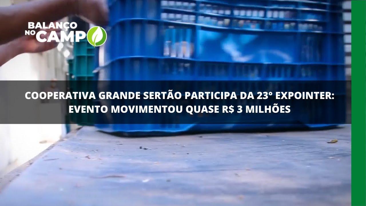 Cooperativa Grande Sertão participa da 23° Expointer: evento movimentou quase R$ 3 milhões