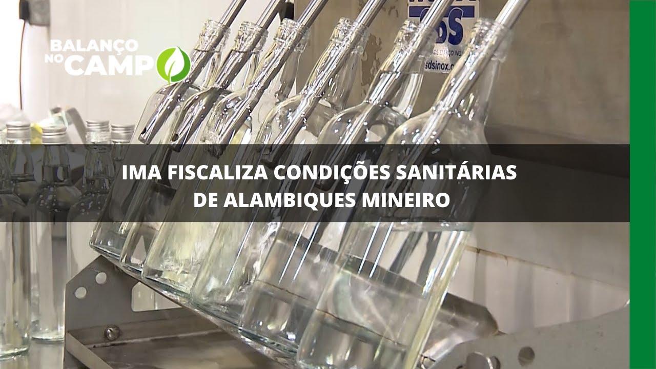 IMA fiscaliza condições sanitárias de alambiques mineiros