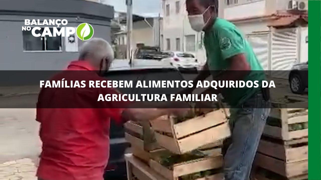 Famílias recebem alimentos adquiridos da agricultura familiar