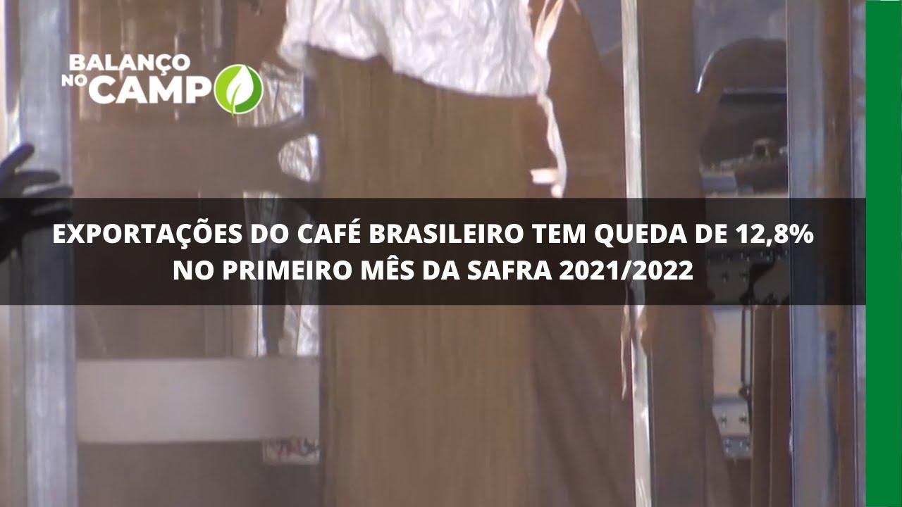 Exportações do café brasileiro tem queda de 12,8% no primeiro mês da safra 2021/2022