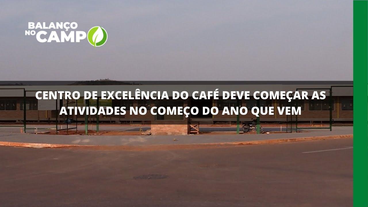 Centro de Excelência do Café deve começar as atividades no começo do ano que vem