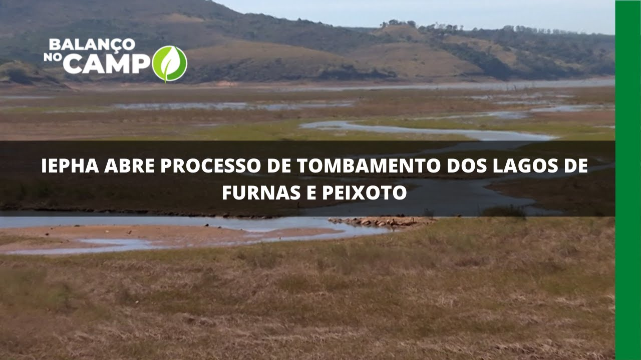 IEPHA abre processo de tombamento dos lagos de Furnas e Peixoto