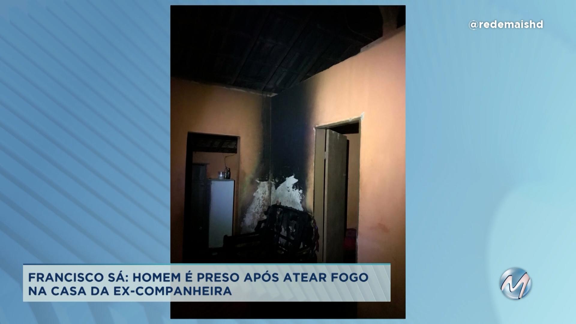 Francisco Sá: homem é preso após atear fogo na casa da ex-companheira