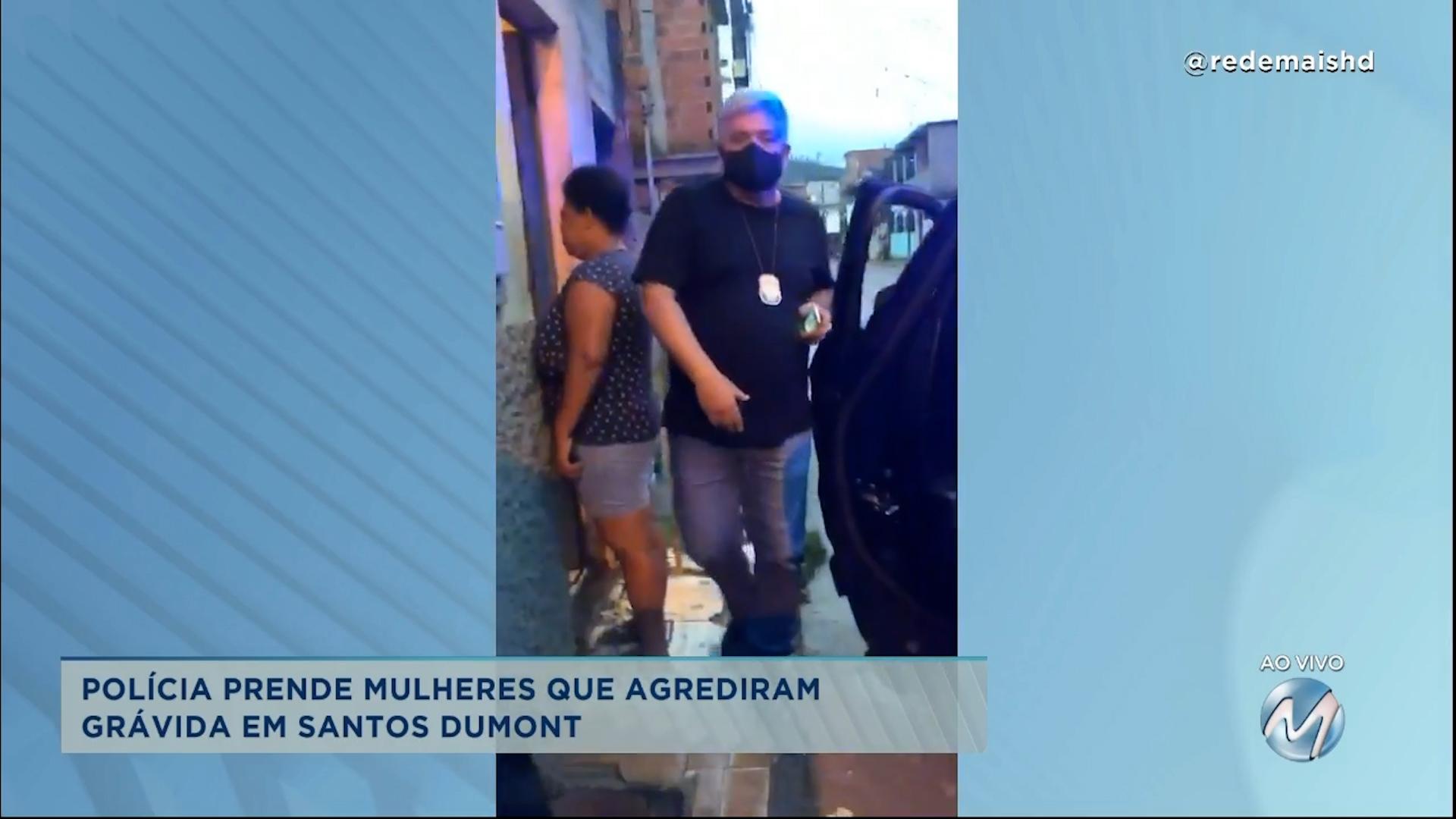 Polícia prende mulheres que agrediram grávida em Santos Dumont