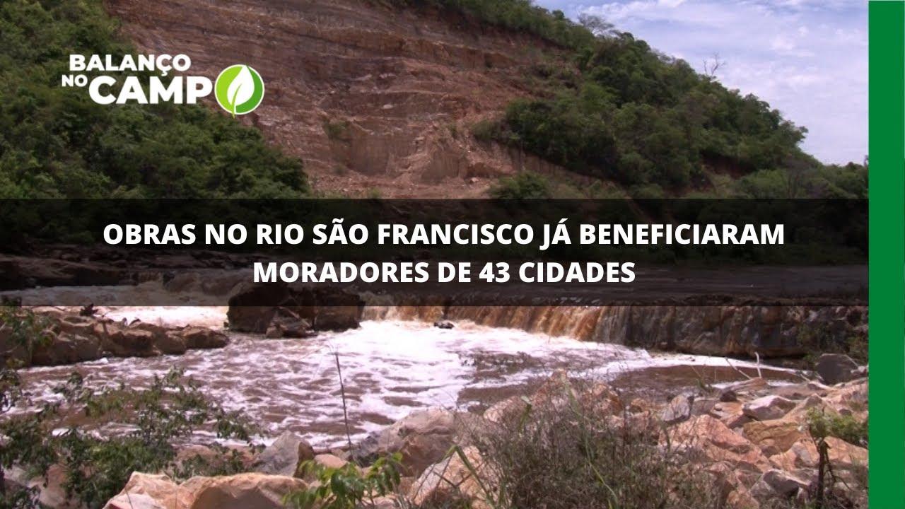 Obras no Rio São Francisco já beneficiaram moradores de 43 cidades