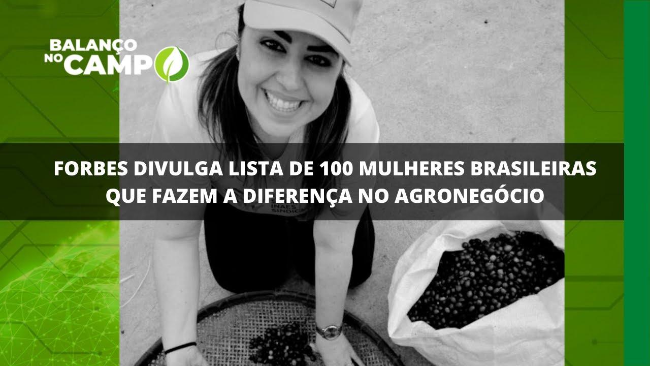100 mulheres brasileiras envolvidas no agro ganham destaque na revista Forbes